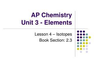 AP Chemistry Unit 3 - Elements