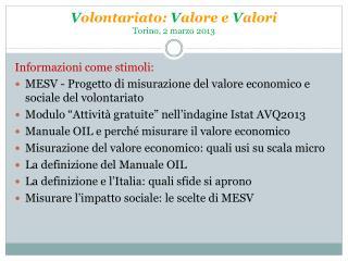 V olontariato: V alore e V alori Torino, 2 marzo 2013