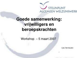 Goede samenwerking: vrijwilligers en beroepskrachten