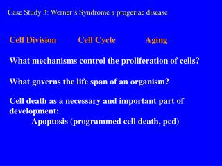 Case Study 3: Werner s Syndrome a progeriac disease