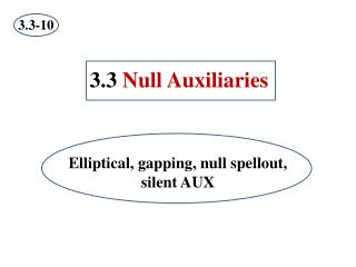 3.3 Null Auxiliaries