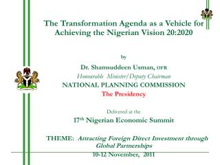 The Transformation Agenda as a Vehicle for Achieving the Nigerian Vision 20:2020 by