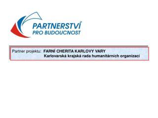 Partner projektu: FARNÍ CHERITA KARLOVY VARY