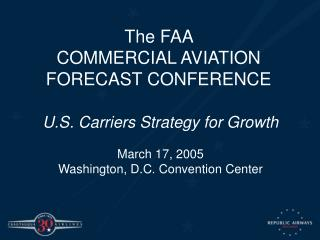 The FAA  COMMERCIAL AVIATION FORECAST CONFERENCE