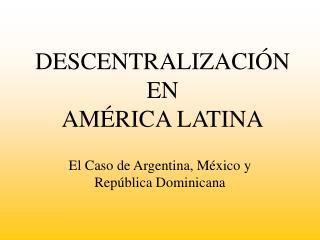 DESCENTRALIZACIÓN EN AMÉRICA LATINA