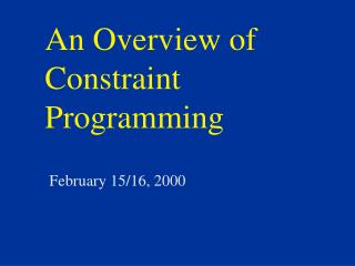 An Overview of Constraint Programming