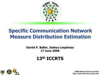 Specific Communication Network Measure Distribution Estimation