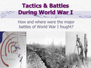 Tactics & Battles During World War I