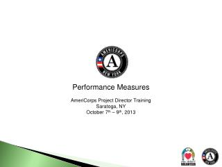 Performance Measures AmeriCorps Project Director Training Saratoga, NY
