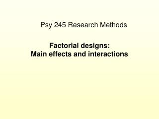 Factorial designs: Main effects and interactions