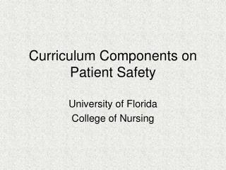 Curriculum Components on Patient Safety