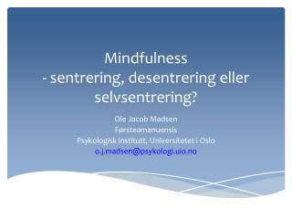 Mindfulness - sentrering, desentrering eller selvsentrering ?