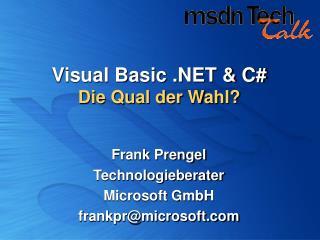 Visual Basic .NET & C# Die Qual der Wahl?