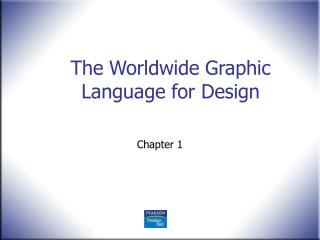 The Worldwide Graphic Language for Design