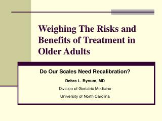 Weighing The Risks and Benefits of Treatment in Older Adults