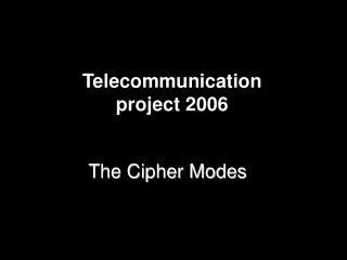 Telecommunication project 2006