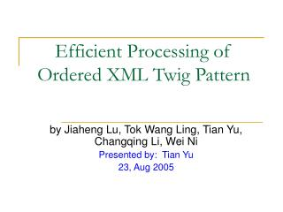 Efficient Processing of Ordered XML Twig Pattern