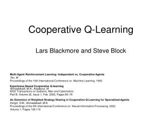 Cooperative Q-Learning Lars Blackmore and Steve Block