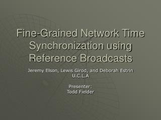 Fine-Grained Network Time Synchronization using Reference Broadcasts