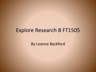 Explore Research B FT1505