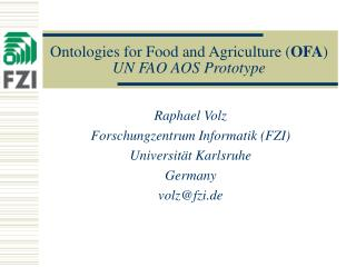 Ontologies for Food and Agriculture ( OFA ) UN FAO AOS Prototype