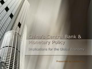 China's Central Bank & Monetary Policy
