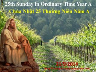 25 th Sunday in Ordinary Time Year A