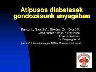 Atípusos diabetesek gondozásunk anyagában