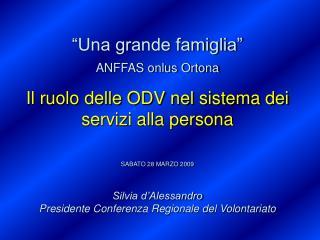 """""""Una grande famiglia"""" ANFFAS onlus Ortona Il ruolo delle ODV nel sistema dei servizi alla persona"""