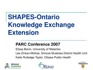 SHAPES-Ontario  Knowledge Exchange Extension