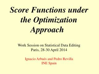 Score Functions under the Optimization Approach  Work Session on Statistical Data Editing