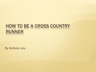 How to be a Cross Country Runner
