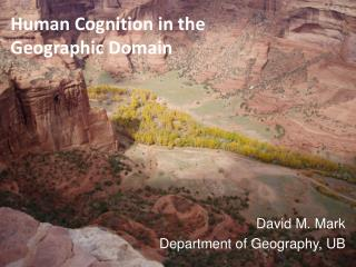 Human Cognition in the Geographic Domain