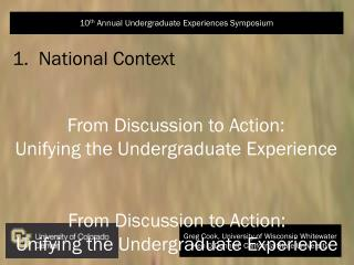 From Discussion to Action: Unifying the Undergraduate Experience