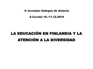 II  Jornadas Galegas  de  dislexia A  Coruña  10.-11.12.2010