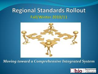 Regional Standards Rollout Fall/Winter 2010/11