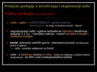 Primjena geologije u istraživanju i eksploataciji nafte Naftna geologija (geologija fluida)