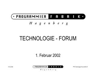 TECHNOLOGIE - FORUM 1. Februar 2002