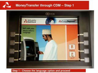 MoneyTransfer through CDM – Step 1