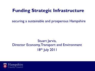 Funding Strategic Infrastructure securing a sustainable and prosperous Hampshire