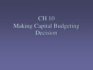 CH 10 Making Capital Budgeting Decision