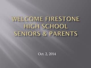 Welcome Firestone High School Seniors & Parents