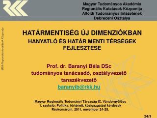 Prof. dr. Baranyi Béla DSc tudományos tanácsadó, osztályvezető tanszékvezető baranyib@rkk.hu