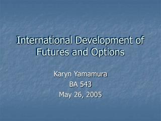 International Development of Futures and Options