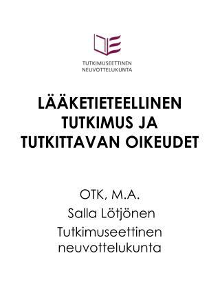 LÄÄKETIETEELLINEN TUTKIMUS JA TUTKITTAVAN OIKEUDET