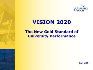 VISION 2020 The New Gold Standard of University Performance