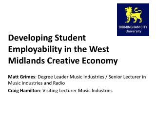 Developing Student Employability in the West Midlands Creative Economy