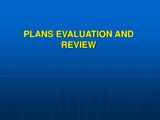 PLANS EVALUATION AND REVIEW
