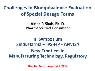Challenges in Bioequivalence Evaluation of Special Dosage Forms