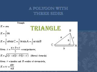 A polygon with three sides .